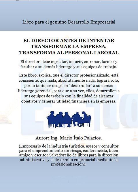 EL DIRECTOR ANTES DE INTENTAR TRANSFORMAR LA EMPRESA, TRANSFORMA AL PERSONAL