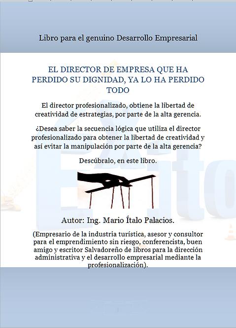 EL DIRECTOR DE EMPRESA QUE HA PERDIDO SU DIGNIDAD, YA LO HA PERDIDO TODO