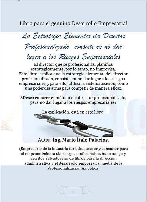 LA ESTRATEGIA ELEMENTAL DEL DIRECTOR PROFESIONALIZADO, CONSISTE EN NO DAR LUGAR