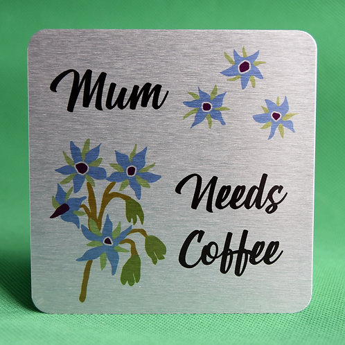 Flowery Mum Needs Coffee Brushed Silver Aluminium Coaster