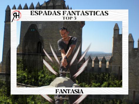TOP 5: ESPADAS FANTÁSTICAS