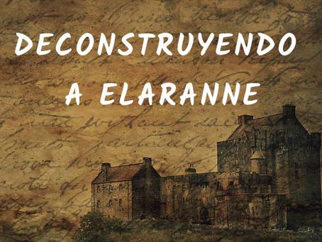 DECONSTRUYENDO A ELARANNE