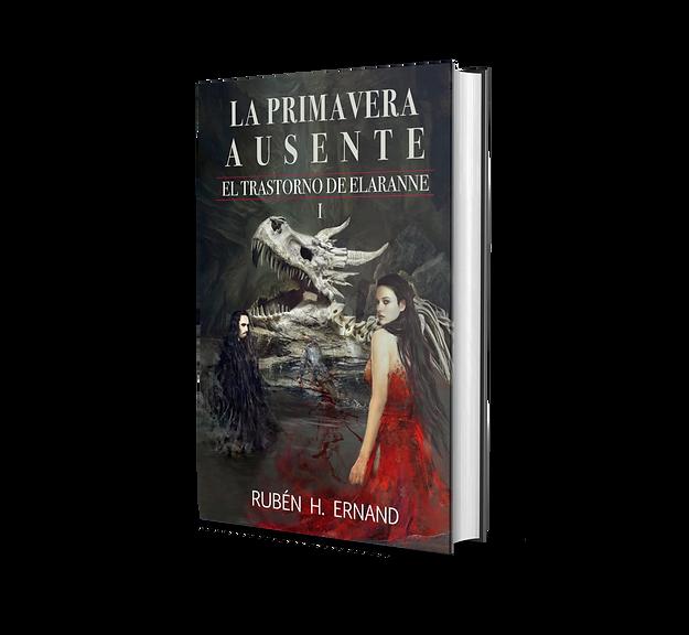 Libro la Primavera ausente primer volumen de la saga el trastorno de elaranne autor Ruben H. Ernand Fantasí épico-oscura