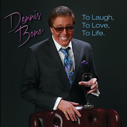 Dennis Bono To Laugh, To Love, To Life CD
