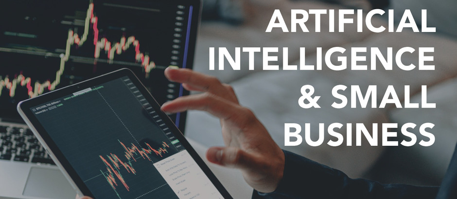 Artificial Intelligence in Small Business – Faster, Cheaper, Better