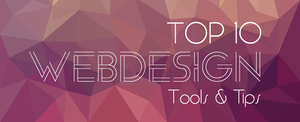 Top 10 Web design tools and tips
