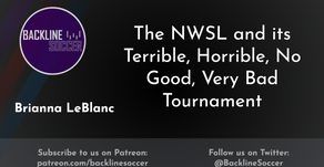 The NWSL and its Terrible, Horrible, No Good, Very Bad Tournament