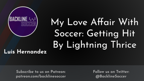 My Love Affair with Soccer: Getting Hit by Lightning Thrice