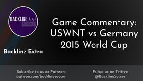 Game Commentary: USWNT vs Germany 2015 World Cup