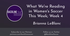 What We're Reading in Women's Soccer This Week; Week 4