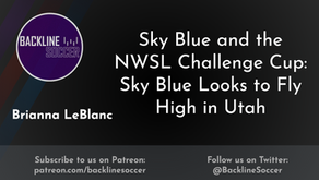 Sky Blue and the NWSL Challenge Cup: Sky Blue Looks to Fly High in Utah