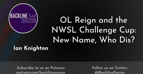 OL Reign and the NWSL Challenge Cup: New Name, Who Dis?