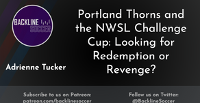Portland Thorns and the NWSL Challenge Cup: Looking for Redemption or Revenge?