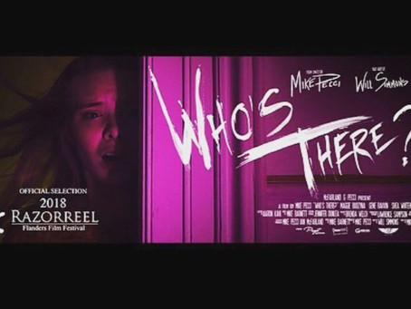 """""""Who's There?"""" to Premiere at Razor Reel Flanders Film Festival in Belgium this Month!"""