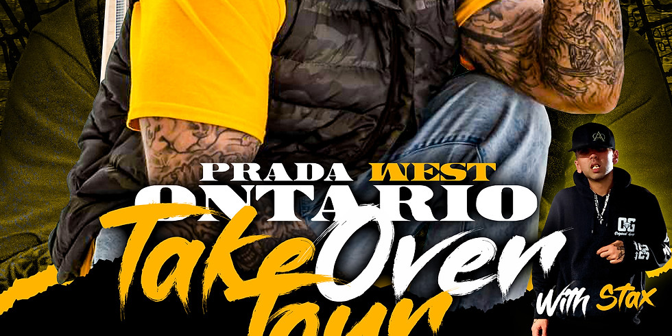Prada West Ontario Take Over Tour W/ Stax