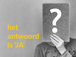 Het antwoord is 'JA' maar wat is precies de vraag?