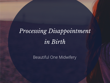 Processing Disappointment in Birth