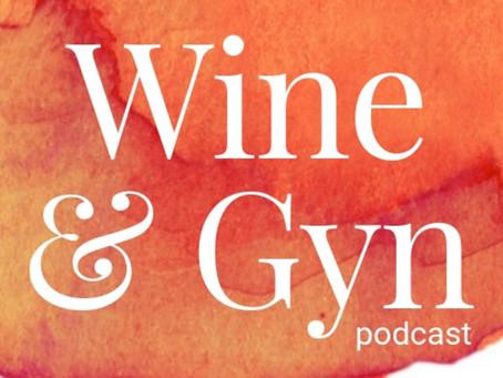 Wine & Gyn Episode 30: Labor Day Birth Stories