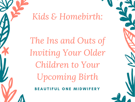 Inviting Your Older Kids To Your Upcoming Homebirth