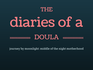 diaries of a doula: journey by moonlight