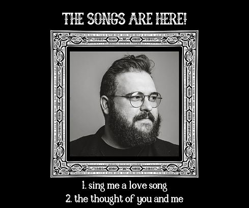 THE SONGS ARE HERE! (1).png