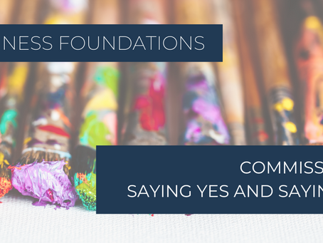 Commissions: When to Say Yes and When to Say No