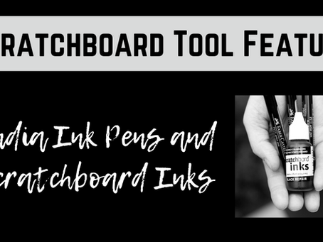 Scratchboard Tool Feature: Inks