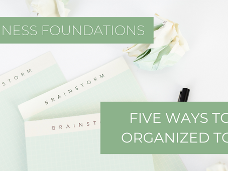 Five Ways to Get Organized in Your Creative Business