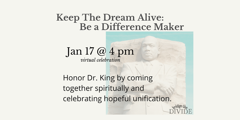 Keep The Dream Alive: Be a Difference Maker