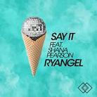 Ryangel - Say It (feat. Shana Pearson) - Mixing, Mastering