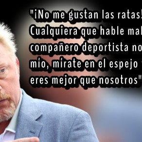"""BECKER: """"NO ME GUSTAN  LAS RATAS, MÍRATE AL ESPEJO Y PIENSA SI ERES MEJOR QUE NOSOTROS"""""""