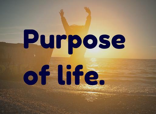 Purpose of life.