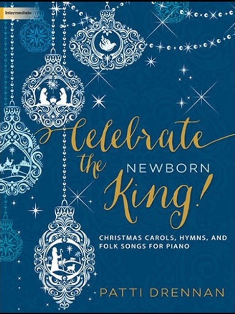 """Celebrate the Newborn King"" piano book by Patti Drennan"