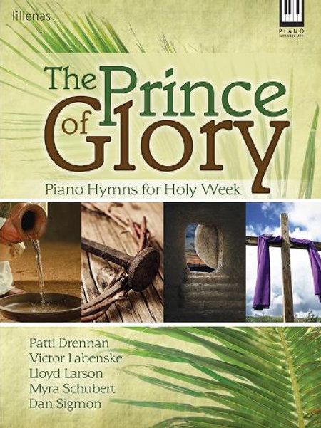 """The Prince of Glory"" piano book by Patti Drennan"
