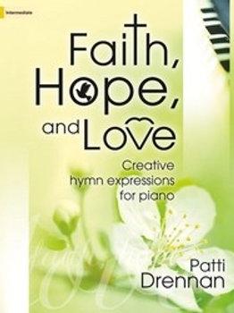 """""""Faith, Hope and Love"""" piano book by Patti Drennan"""
