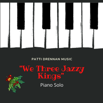 """We Three Jazzy Kings"" Piano Music"