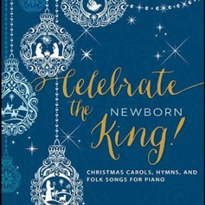 Celebrate the Newborn King- Christmas piano book