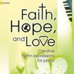 Faith Hope and Love