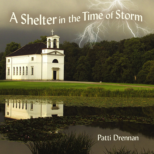 "Vocal CD by Patti Drennan - ""A Shelter in the Time of Storm"""