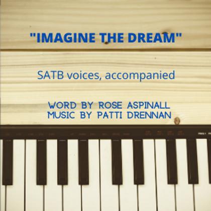 Imagine the Dream (SATB accompanied) Sheet Music