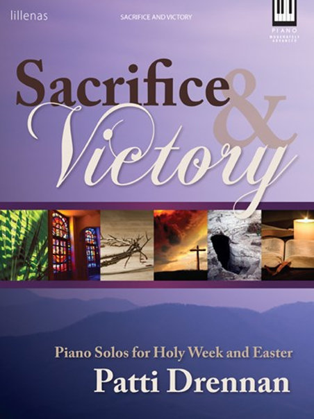 """Sacrifice and Victory"" piano book by Patti Drennan"