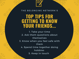 Top tips for getting to know your friends from the Belonging Network