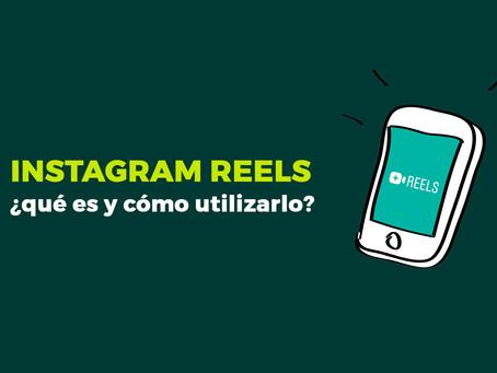 Instagram Reels: ¿qué es y cómo utilizarlo?