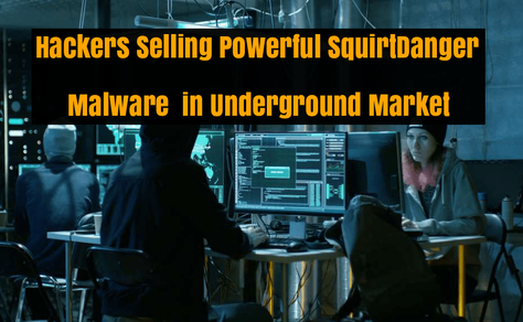 Hacker Selling Powerful SquirtDanger Malware in Underground Market that Take's Screenshot, Steal Wal