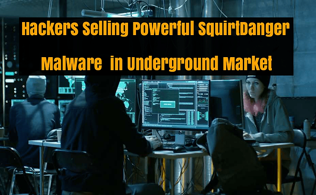 Hacker Selling Powerful SquirtDanger Malware in Underground