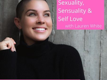 002: Sexuality, Sensuality + Self-Love