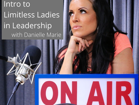 001: Intro to Limitless Ladies in Leadership