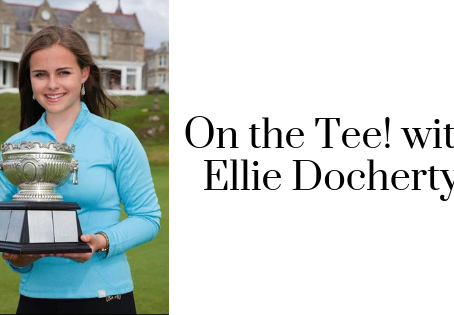 On the Tee with Ellie Docherty