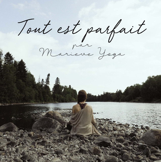 Tout est parfait podcast balado Marieve Yoga Méditation