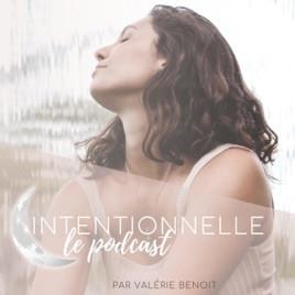 Intentionnelle Podcast Balado Valérie Benoit